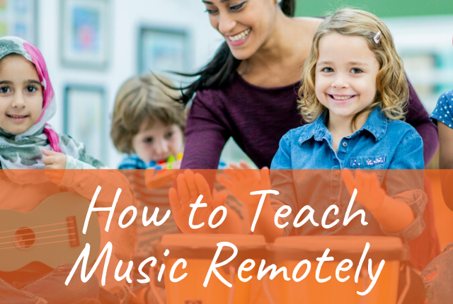 How to Teach Music Remotely